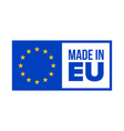 made in eu quality certificate label made in eu vector image vector image