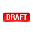 Draft red 3d square button isolated on white vector image vector image