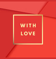 romantic with love creative minimal greeting vector image vector image
