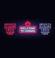 welcome to canada neon sign welcome to vector image vector image