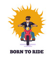 born to ride colorful poster vector image vector image