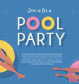 pool party invitation template top view vector image