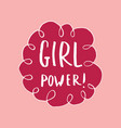 girl power lettering quote hand drawn vector image