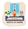 stay at home and play sports meditating woman vector image