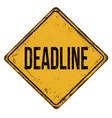 deadline vintage rusty metal sign vector image vector image