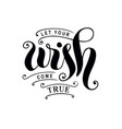 let your wish come true in black vector image