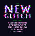 new glitch font and alphabet with numbers vector image vector image