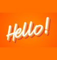 hello hand lettering with orange and yellow vector image vector image