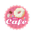 sweet cafe sticker template chocolate and donut vector image