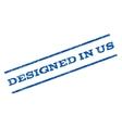 Designed In Us Watermark Stamp vector image