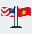 flag of united states and vietnamflag stand vector image