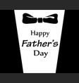 fathers day greeting card concept vector image