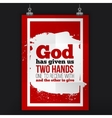 God has given us two hands simple design vector image