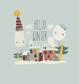 cute little town covered snow hello winter vector image vector image