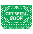 get well soon papel picado greeting card vector image vector image