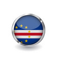 flag of cape verde button with metal frame and vector image vector image