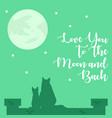 love you to moon and back poster vector image