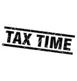 square grunge black tax time stamp vector image vector image