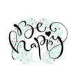 be happy handwritten greeting card design vector image