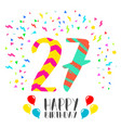 happy birthday for 27 year party invitation card vector image vector image