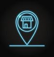 store location pin icon in neon line style vector image