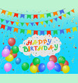 birthday balloons pennants tinsel and confetti vector image