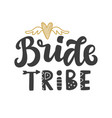 bride tribe lettering print vector image vector image