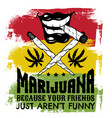 quote typographical background about marijuana vector image
