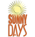 sunny days banner design vector image vector image