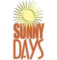 sunny days banner design vector image