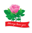 always love you with rose vector image vector image