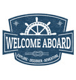 welcome aboard sign or stamp vector image vector image