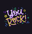 you rock hand made colorful lettering vector image vector image