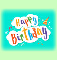 happy birthday greeting text vector image vector image