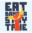 Eat banana stay true vector image