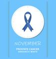 november - prostate cancer awareness month the vector image