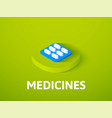 medicines isometric icon isolated on color vector image