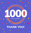 1000 followers social sites post greeting card vector image vector image