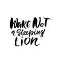 wake not a sleeping lion hand drawn lettering vector image vector image
