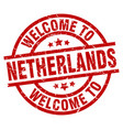 welcome to netherlands red stamp vector image vector image