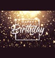 happy birthday golden bokeh sparkle glitter luxury vector image vector image