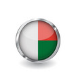 flag of madagascar button with metal frame and vector image vector image
