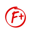 grade f plus result icon school red mark vector image vector image