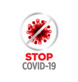 stop covid19-19 fight against coronavirus pandemic vector image