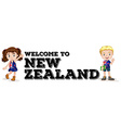 Welcome to new zealand poster vector image vector image