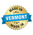 made in Vermont gold badge with blue ribbon vector image vector image