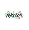 hello march hand drawn lettering card vector image vector image