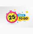 twenty five days left icon 25 days to go vector image vector image