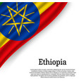 waving flag of ethiopia vector image vector image