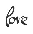 hand made lettering word love vector image
